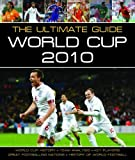 The Ultimate Guide: World Cup, 2010 (Focus on Series)
