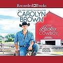 One Lucky Cowboy Hörbuch von Carolyn Brown Gesprochen von: Brian Hutchison