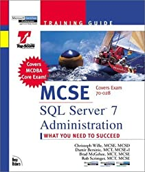 MCSE : SQL Server 7 Administration: Training Guide : Exam : 70-028 (MCSE by Wille, Christoph, Scrimger, Rob, Crothers, Tim (1999) Textbook Binding