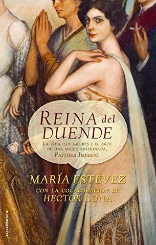 Descargar Libro Reina Del Duende: La Vida, Los Amores Y El Arte De Una Mujer Apasionada, Pastora Imperio María Estévez