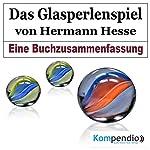 Das Glasperlenspiel: Eine Buchzusammenfassung | Robert Sasse,Yannick Esters