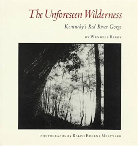 Book The Unforeseen Wilderness: Kentucky's Red River Gorge by Wendell Berry (1991-05-03)