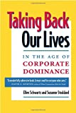 Taking Back Our Lives in the Age of Corporate Dominance, Ellen Schwartz and Suzanne Stoddard, 1576750787