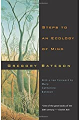 Steps to an Ecology of Mind: Collected Essays in Anthropology, Psychiatry, Evolution, and Epistemology Paperback