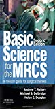img - for Basic Science for the MRCS: A revision guide for surgical trainees, 2e (MRCS Study Guides) book / textbook / text book
