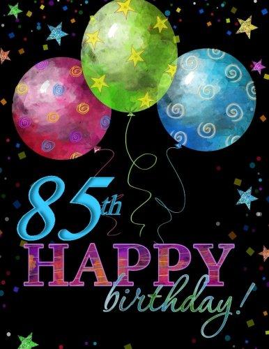 85th Happy Birthday!: Guest Book;85th Birthday Party Supplies in al;85th Birthday Decorations in al;85th Birthday Gifts in Al;85th Birthday Gifts for ... in al;85th Birthday Gifts for Women in all