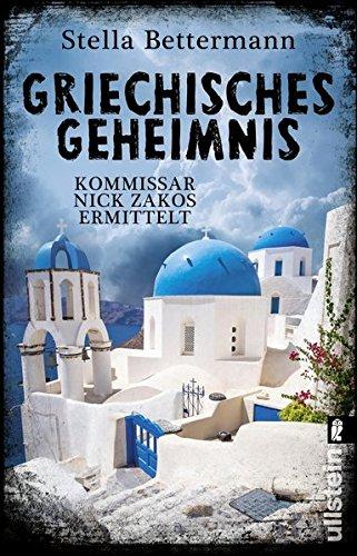 Griechisches Geheimnis: Kommissar Nick Zakos ermittelt (Nick-Zakos-Krimi, Band 3)