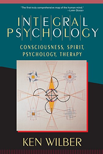 Integral Psychology: Consciousness, Spirit, Psychology, Therapy
