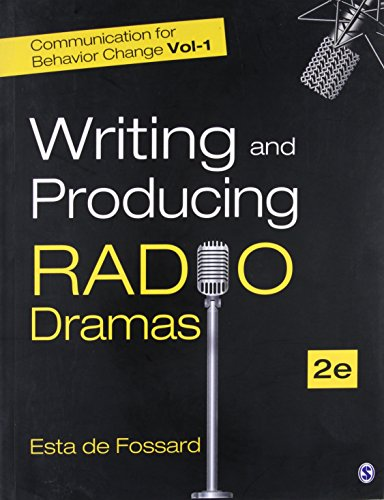 Communication for Behavior Change: Volume I: Writing and Producing Radio Dramas by SAGE Publications Pvt. Ltd