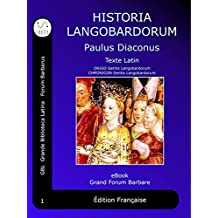 Historia Langobardorum: Histoire des Lombards - Latin (Grand Forum Barbare (FR) t. 1) (French Edition)
