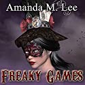 Freaky Games: A Mystic Caravan Mystery, Book 4 Audiobook by Amanda M. Lee Narrated by Caitlin Kelly
