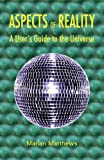 img - for Aspects of Reality: A User's Guide to the Universe by Marian Matthews (2012-07-01) book / textbook / text book