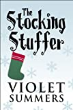 The Stocking Stuffer, Violet Summers, 144897674X