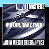 Movie Masters: Mulan, Take Two by Anthony Anderson Orchestra and Voices