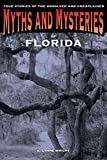 Myths and Mysteries of Florida, E. Lynne Wright, 076276967X