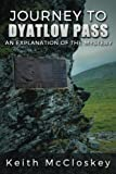 Journey to Dyatlov Pass: An Explanation of the Mystery