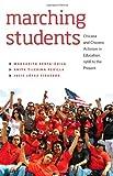 Marching Students : Chicana and Chicano Activism in Education, 1968 to the Present, Berta-Avila, Margarita and Tijerina-Revilla, Anita, 087417841X