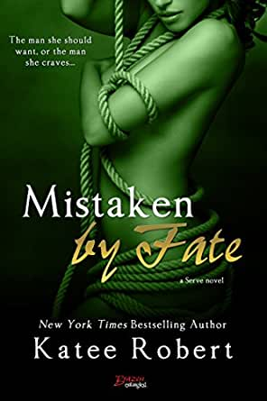 Mistaken by Fate (Serve) - Kindle edition by Katee Robert