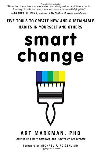 - Smart Change: Five Tools to Create New and Sustainable Habits in Yourself and Others by Markman PhD, Art (2014) Hardcover