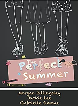 The Perfect Summer by [Billingsley, Morgan, Lee, Jackie, Simone, Gabrielle]