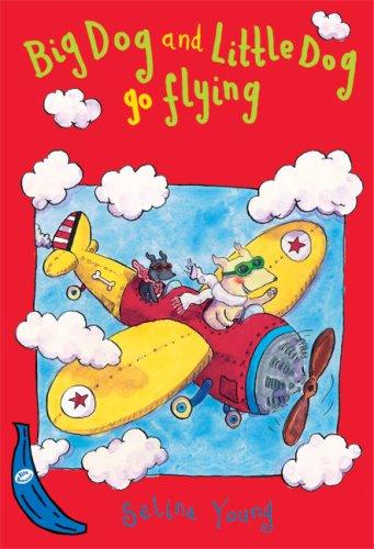 Big Dog and Little Dog Go Flying (Blue Bananas) ebook