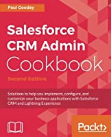 Salesforce CRM Admin Cookbook, 2nd Edition Front Cover
