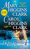 He Sees You When You're Sleeping, Mary Higgins Clark and Carol Higgins Clark, 1451609310