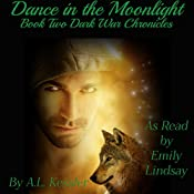 Dance in the Moonlight : Dark War Chronicles | A. L. Kessler