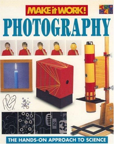 Download Photography (Make It Work! Science) pdf epub