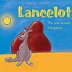 Lancelot: The One-Armed Kangaroo   Adrian Plitzco