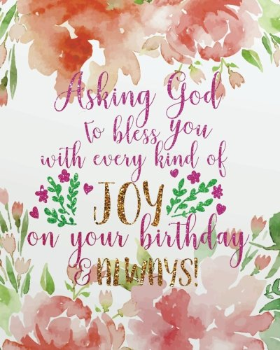 Asking God To Bless You With Every Kind Of Joy On Your Birthday Always Christian Quotes Journal Bible Gift Wide And