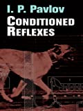 Conditioned Reflexes: An Investigation of the