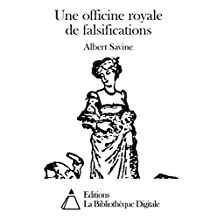 Une officine royale de falsifications (French Edition)