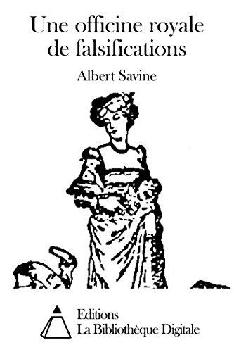 Une officine royale de falsifications (French Edition)