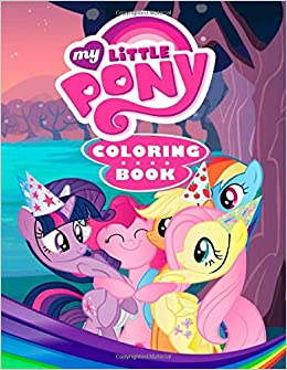 My Little Pony Coloring Book: Great Coloring Book For Kids ...
