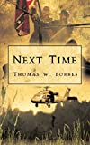 Next Time, Thomas W. Forbes, 1450226809