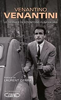 Le dernier des tontons flingueurs : autobiographie, Venantini, Venantino