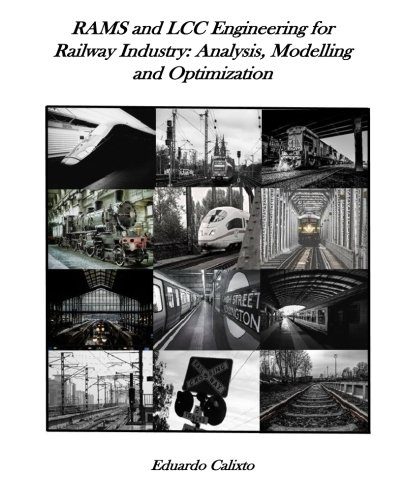RAMS and LCC Engineering for Railway Industry:  Analysis, Modelling and Optimization