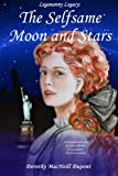 Download The Selfsame Moon and Stars (The Legannany Legacy:) (Volume 2) in PDF ePUB Free Online