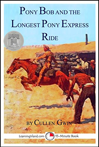 (Pony Bob and the Longest Pony Express Ride: A 15-Minute Heroes in History Book (15-Minute Books 1230))