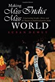 img - for Making Miss India Miss World: Constructing Gender, Power, and the Nation in Postliberalization India (Gender and Globalization) book / textbook / text book