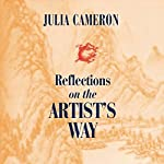 Reflections on the Artist's Way | Julia Cameron