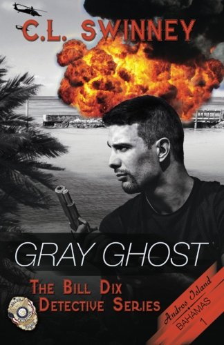 Gray Ghost - Bill Dix Detective Series Book I