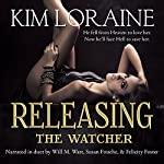 Releasing the Watcher: The Fallen Angel Trilogy, Book 3 | Kim Loraine