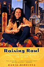 Raising Raul: Adventures Raising Myself and My Son