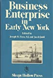 Business Enterprise in Early New York, , 0912882387