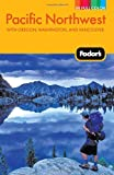 Fodor's Pacific Northwest: with Oregon, Washington, and Vancouver (Full-color Travel Guide)