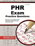 Phr Exam Practice Questions: Phr Practice Tests and Review for the Professional in Human Resources Certification
