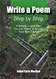 Write a Poem Step by Step, JoAnn Early Macken, 0985765003