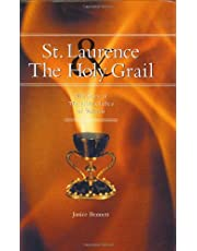 St. Laurence And The Holy Grail: The Story Of The Holy Grail Of Valencia